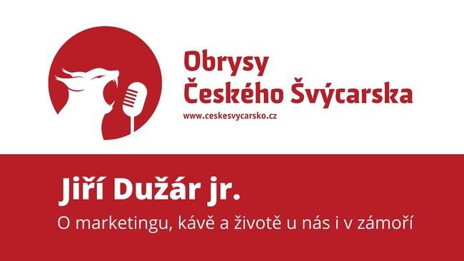 Obrysy Českého Švýcarska #11 Jiří Dužár jr. o marketingu, kávě a životě u nás i v zámoří
