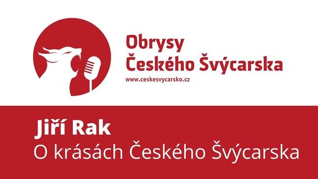 Obrysy Českého Švýcarska - #1 Jiří Rak, o objevování krás Českosaského Švýcarska