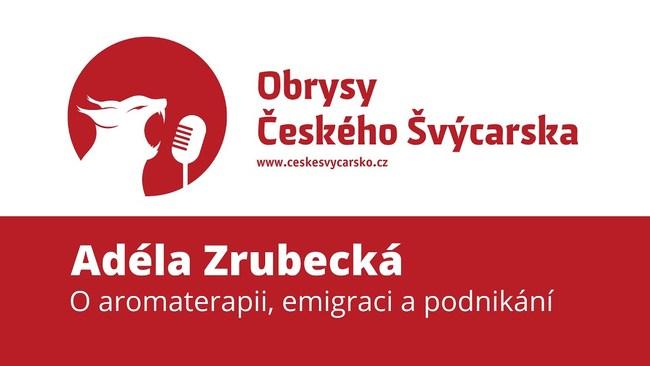Obrysy Českého Švýcarska #2 Adéla Zrubecká, o aromaterapii, emigraci a cestování