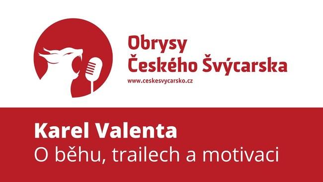 Obrysy Českého Švýcarska #3 Karel Valenta, o běhání, motivaci a kopcích v Českém Švýcarsku