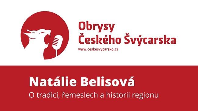 Obrysy Českého Švýcarska #13 Natálie Belisová, o historii, tradici a řemeslech regionu