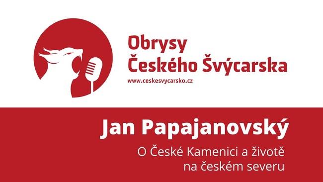 Obrysy Českého Švýcarska #6 Jan Papajanovský, o České Kamenici a životě na českém severu