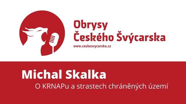 Obrysy Českého Švýcarska #8 Michal Skalka o KRNAPu, práci s návštěvníky a problémech ochrany přírody