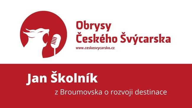 Obrysy Českého Švýcarska #10 Jan Školník z Broumovska o rozvoji destinace